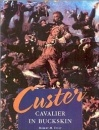 Custer: Cavalier in Buckskins