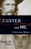 The cover of my memoir, Custer and Me: A Historian's Memior