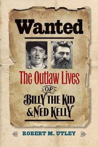 Wanted: The Outlaw Lives of Billy the Kid and Ned Kelly book cover